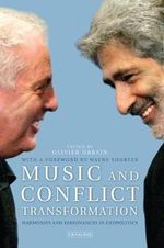 Music and Conflict Transformation : Harmonies and Dissonances in Geopolitics - Olivier Urbain