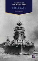 A History of the Royal Navy : World War II - Duncan Redford