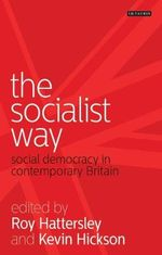 The Socialist Way : Social Democracy in Contemporary Britain