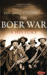 The Boer War : A History - Denis Judd