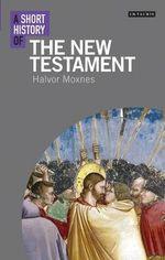 A Short History of the New Testament - Halvor Moxnes