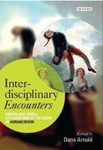 Interdisciplinary Encounters : Hidden and Visible Explorations of the Work of Adrian Rifkin