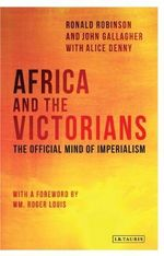 Africa and the Victorians : The Official Mind of Imperialism