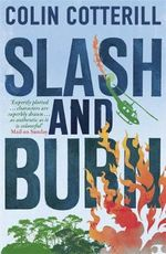 Slash and Burn : A Dr Siri Murder Mystery - Colin Cotterill