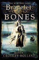 Bracelet of Bones : The Viking Sagas - Kevin Crossley-Holland