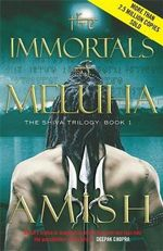 The Immortals of Meluha : The Shiva Trilogy - Amish