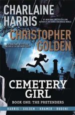 The Pretenders : Cemetery Girl: Book 1 - Charlaine Harris