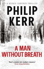A Man Without Breath : A Bernie Gunther Novel - Philip Kerr