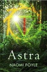 Astra : The Gaia Chronicles - Naomi Foyle