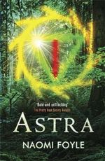 Astra : The Gaia Chronicles Book 1 - Naomi Foyle