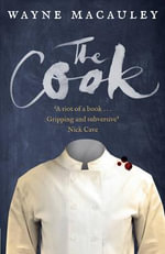 The Cook - Wayne Macauley