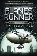 Planesrunner : Everness Series : Book 1 - Ian McDonald