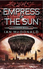 Empress of the Sun - Ian McDonald