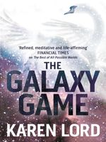 The Galaxy Game - Karen Lord