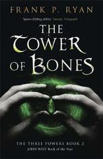 The Tower of Bones : The Three Powers Book 2 - Frank P. Ryan