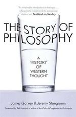 The Story of Philosophy : A History of Western Thought - James Garvey