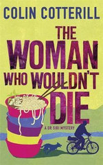 The Woman Who Wouldn't Die : A Dr Siri Murder Mystery - Colin Cotterill