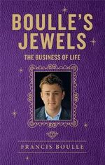 Boulle's Jewels : The Business of Life - Francis Boulle