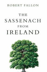 The Sassenach from Ireland - Robert Fallon