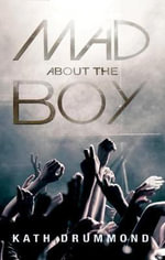 Mad About the Boy - Kathleen Drummond
