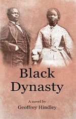 Black Dynasty : The Saga of the Stone and Porter Families of Kentucky, as Told to Geoffrey Hindley by Loretta Stone - Geoffrey Hindley