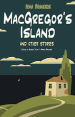 Macgregor's Island : And Other Stories - Irma Brandeis
