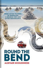 Round the Bend : Field Manual Volume 2 - Alistair McGuinness