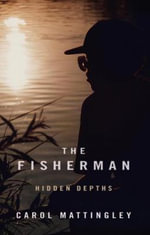 The Fisherman : Hidden Depths - Carol Mattingley