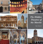 The Hidden Theatres of the Marche - Ian Arnott
