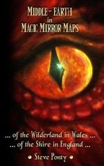 The Hobbit : Professor J.R.R. Tolkien's Magic Mirror Maps of Wales - Stephen Ponty