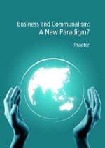 Business and Communalism : A New Paradigm? - Praeter