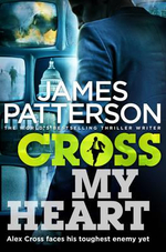 Cross My Heart  : Alex Cross : Book 19 - James Patterson