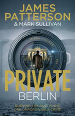 Private Berlin - James Patterson
