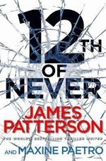 12th of Never : Women's Murder Club : Book 12 - James Patterson