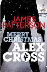 Merry Christmas, Alex Cross : Alex Cross Series : Book 19 - James Patterson