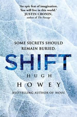 Shift : (Wool Trilogy 2) - Hugh Howey
