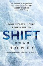 Shift (SIGNED COPIES AVAILABLE- for a limited time only!) : The Wool Trilogy : Book 2 - Hugh Howey
