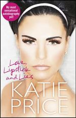 Love, Lipstick and Lies - Katie Price