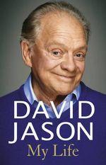 David Jason : My Life - David Jason