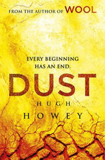 Dust : (Wool Trilogy 3) - Hugh Howey