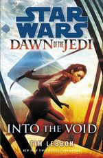 Star Wars : Dawn of the Jedi : Into The Void - Tim Lebbon