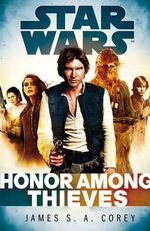 Honor Among Thieves : Star Wars : Empire and Rebellion - James S. A. Corey