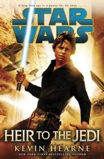Star Wars : Heir to the Jedi - Kevin Hearne