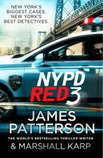 NYPD Red 3 : NYPD Red Series : Book 3 - James Patterson