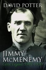 Jimmy McMenemy : The Celtic's Napoleon - David Potter