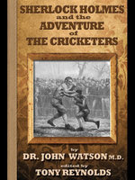 Sherlock Holmes and the Adventure of the Cricketers - Tony Reynolds