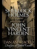 La Singolare Persecuzione Di John Vincent Harden - Dan Andriacco