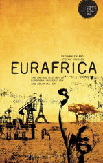 Eurafrica : The Untold History of European Integration and Colonialism - Peo Hansen
