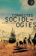 Connected Sociologies - Gurminder K. Bhambra