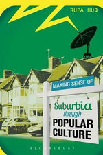 Making Sense of Suburbia Through Popular Culture : International Perspectives - Rupa Huq